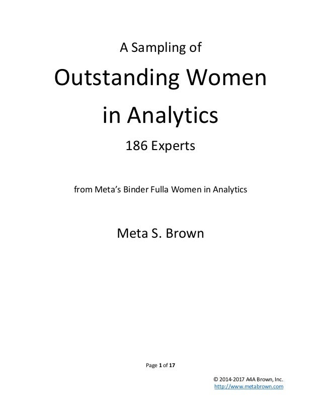 Page 1 of 17 © 2014-2017 A4A Brown, Inc. http://www.metabrown.com A Sampling of Outstanding Women in Analytics 186 Experts...