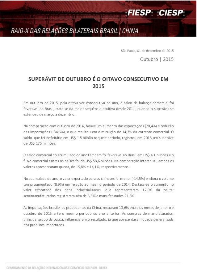 São Paulo, 01 de dezembro de 2015 Outubro | 2015 SUPERÁVIT DE OUTUBRO É O OITAVO CONSECUTIVO EM 2015 Em outubro de 2015, p...