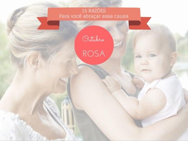 """""""O """"Outubro Rosa""""é  uma campanha de  conscientização sobre  a importância da  prevenção e  diagnóstico precoce do  câncer ..."""