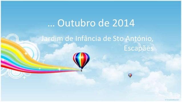 … Outubro de 2014 Jardim de Infância de Sto António, Escapães