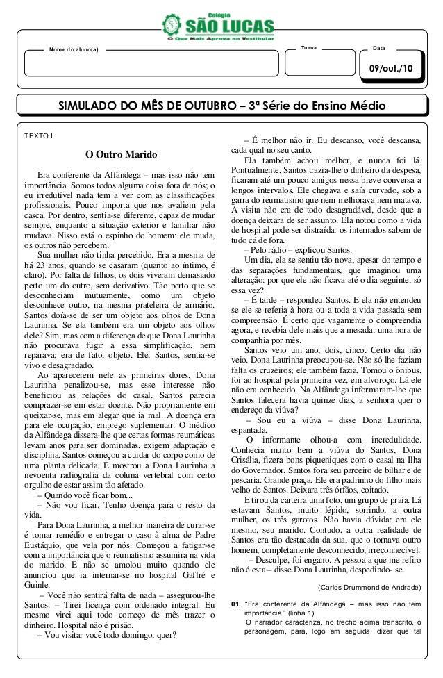 SIMULADO DO MÊS DE OUTUBRO – 3ª Série do Ensino Médio Nome do aluno(a) Turma 09/out./10 Data TEXTO I O Outro Marido Era co...