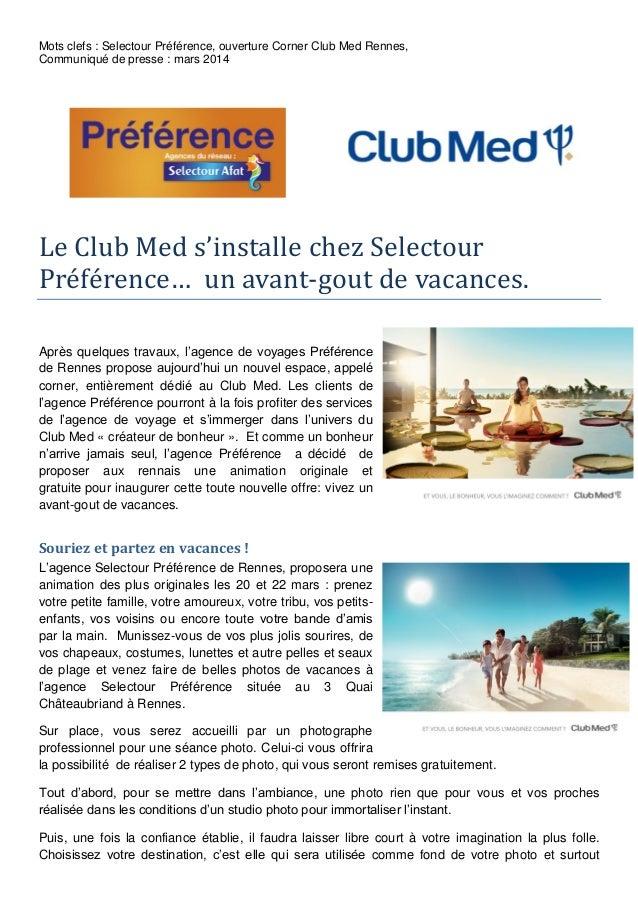 Mots clefs : Selectour Préférence, ouverture Corner Club Med Rennes, Communiqué de presse : mars 2014  Le Club Med s'insta...