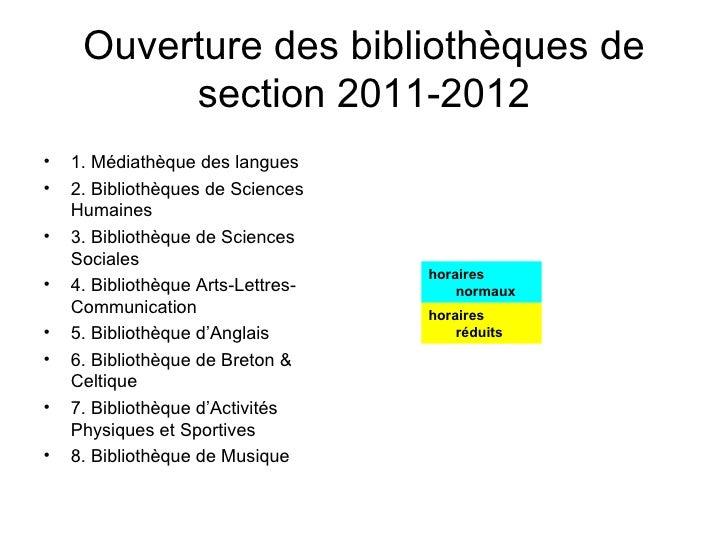 Ouverture des bibliothèques de section 2011-2012 <ul><li>1. Médiathèque des langues </li></ul><ul><li>2. Bibliothèques de ...