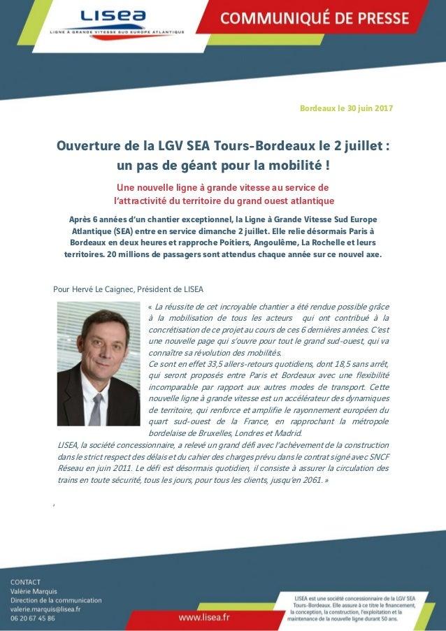 Bordeaux le 30 juin 2017 Ouverture de la LGV SEA Tours-Bordeaux le 2 juillet : un pas de géant pour la mobilité ! Une nouv...