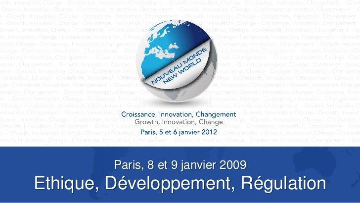 Paris, 8 et 9 janvier 2009Ethique, Développement, Régulation