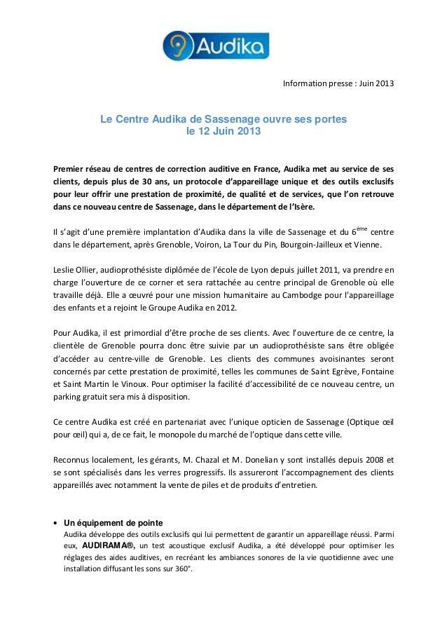Information presse : Juin 2013 Le Centre Audika de Sassenage ouvre ses portes le 12 Juin 2013 Premier réseau de centres de...