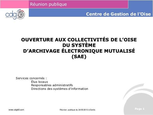 www.cdg60.com Réunion publique du 24/05/2013 à Senlis Le management des risques : Une organisation préparée en vaut deuxRé...
