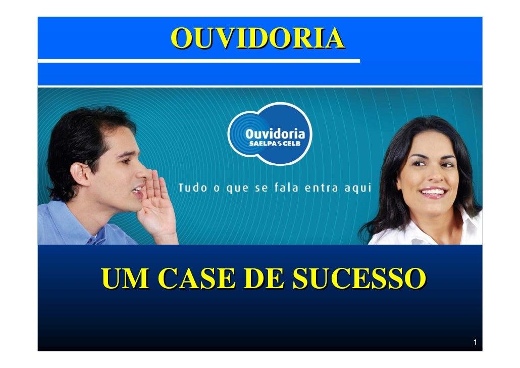 OUVIDORIA     UM CASE DE SUCESSO                      1