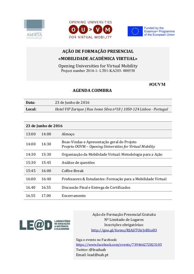 #OUVM AGENDACOIMBRA Data: 23deJunhode2016 Local: HotelVIPZurique|RuaIvoneSilvanº18|1050‐124Lisboa‐Por...