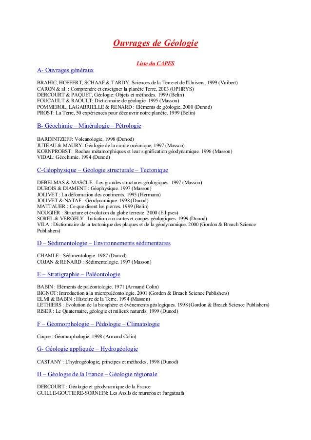 Ouvrages de Géologie Liste du CAPES A- Ouvrages généraux BRAHIC, HOFFERT, SCHAAF & TARDY: Sciences de la Terre et de l'Uni...
