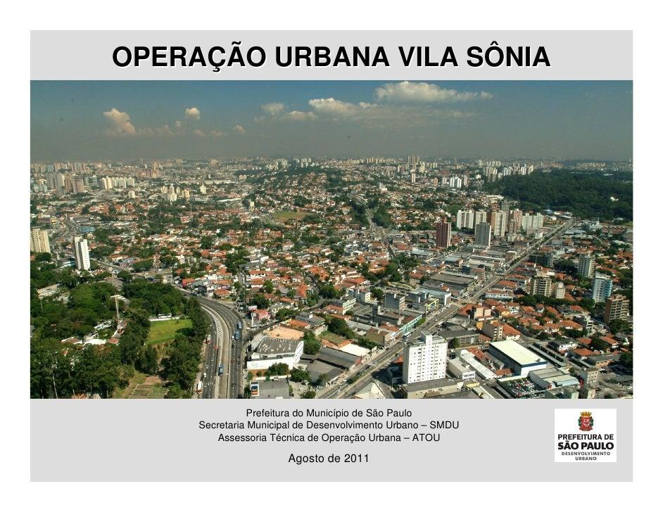 OPERAÇÃO URBANA VILA SÔNIA                Prefeitura do Município de São Paulo     Secretaria Municipal de Desenvolvimento...