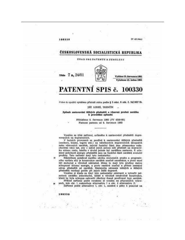 ČESKOSLOVENSKÁ socIALISTICKÁ REPUBLIKA o RAD P R o PATENTY A vy NÁ LEz y Třída 7 24/01 Vydáno 15. července 1961 vyloženo 1...