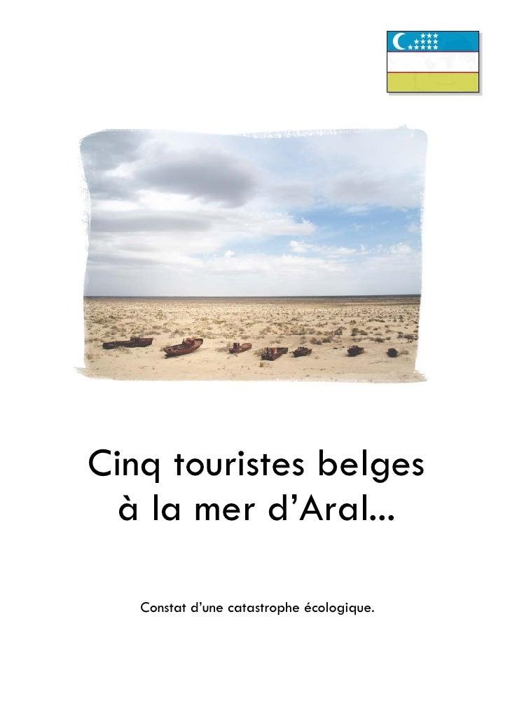 Cinq touristes belges à la mer d'Aral...   Constat d'une catastrophe écologique.
