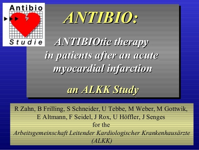 ANTIBIO:ANTIBIO: ANTIBIOtic therapyANTIBIOtic therapy in patients after an acutein patients after an acute myocardial infa...