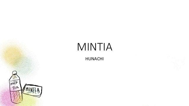 MINTIA HUNACHI