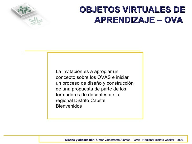 OBJETOS VIRTUALES DE APRENDIZAJE – OVA  Diseño y adecuación:  Omar Valderrama Alarcón – OVA –Regional Distrito Capital - 2...
