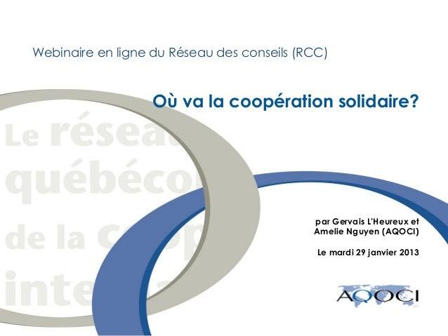 Webinaire en ligne du Réseau des conseils (RCC)                    Où va la coopération solidaire?                        ...