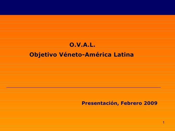 O.V.A.L. Objetivo Véneto-América Latina   Presentación, Febrero 2009