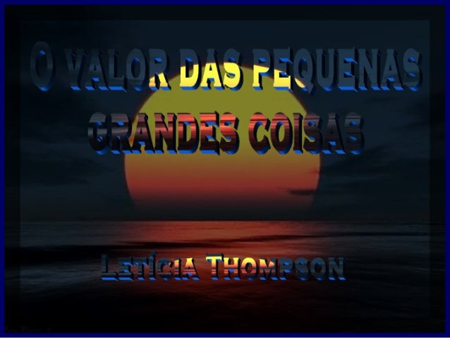 Ovalordaspequenasgrandescoisas 100309153326-phpapp01