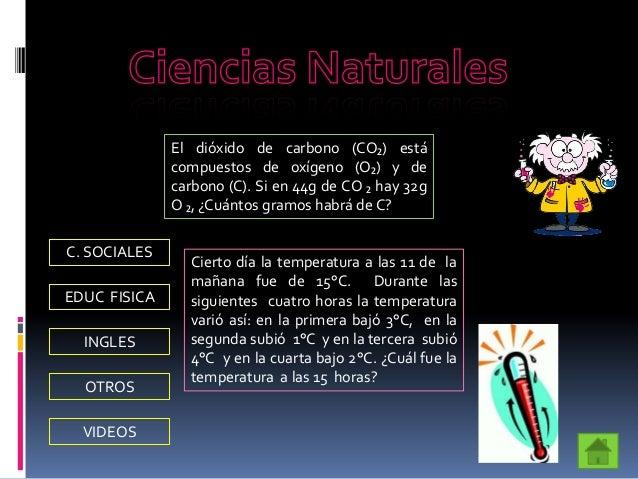 C. SOCIALESEDUC FISICAVIDEOSINGLESOTROSEl dióxido de carbono (CO₂) estácompuestos de oxígeno (O₂) y decarbono (C). Si en 4...