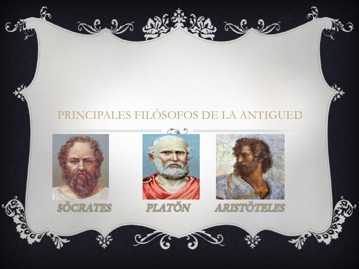 PRINCIPALES FILÓSOFOS DE LA ANTIGUEDAD