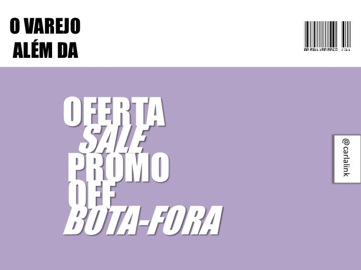 O VAREJOALÉM DA          BRASILIAmarco 201     OFERTA       SALE                              @carlalink      PROMO      O...