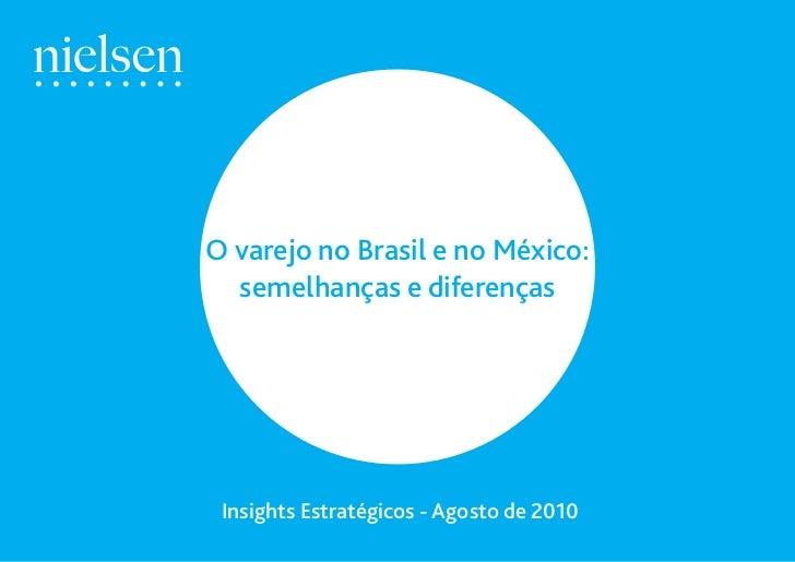 O varejo no Brasil e no México:  semelhanças e diferenças Insights Estratégicos - Agosto de 2010