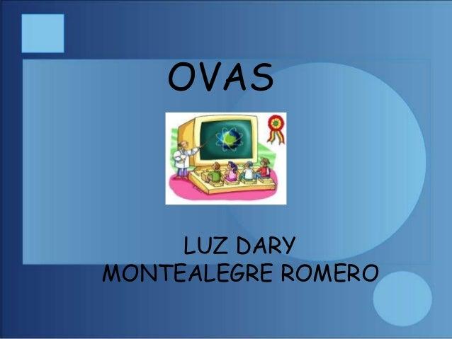 OVAS LUZ DARY MONTEALEGRE ROMERO