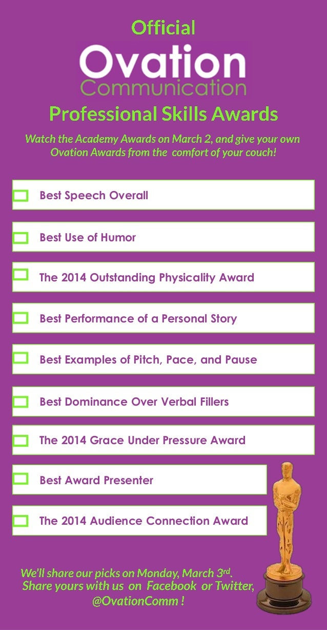 Best Speech Overall  Best Use of Humor The 2014 Outstanding Physicality Award Best Performance of a Personal Story  Best E...