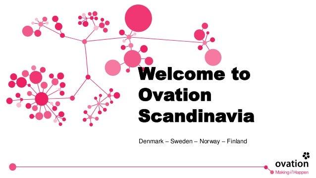 Welcome to Ovation Scandinavia Denmark – Sweden – Norway – Finland