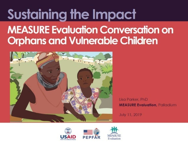 Sustaining the Impact: MEASURE Evaluation Conversation on Orphans and Vulnerable Children