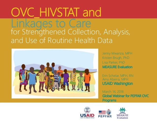OVC_HIVSTAT and Linkages to Care for Strengthened Collection, Analysis, and Use of Routine Health Data Jenny Mwanza, MPH K...