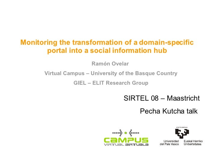Monitoring the transformation of a domain-specific portal into a social information hub Ramón Ovelar  Virtual Campus – Uni...