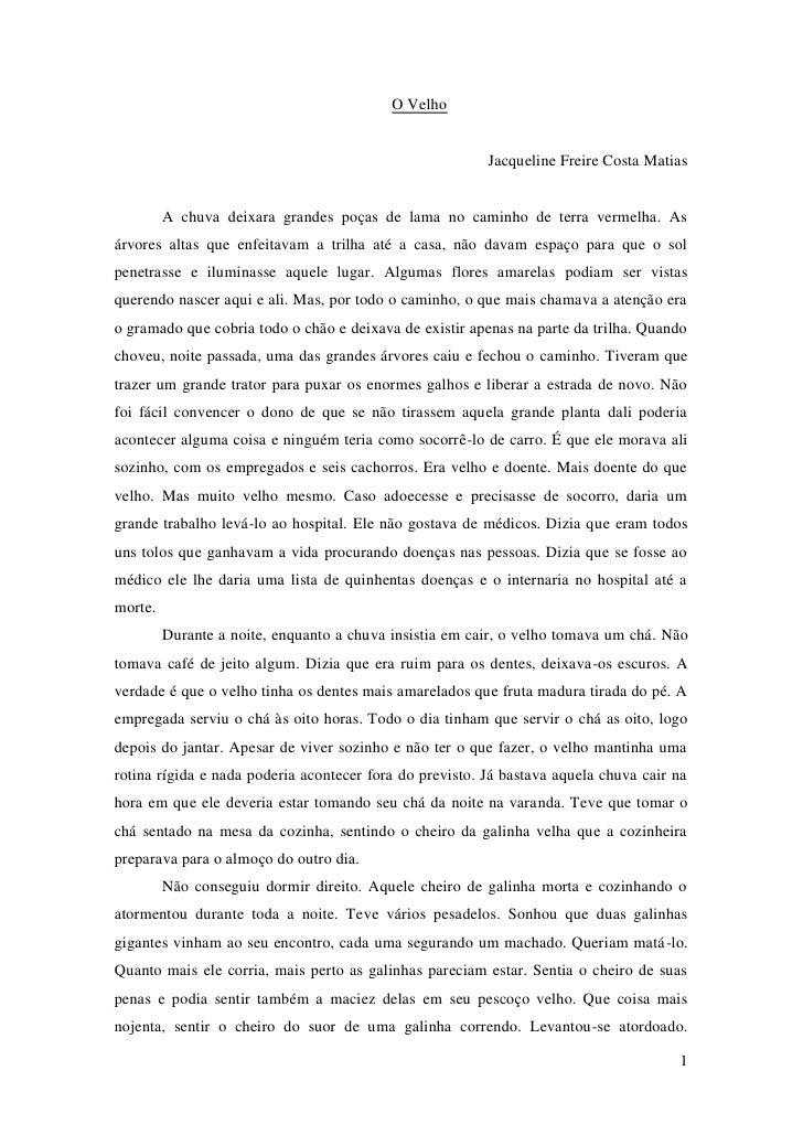 O Velho                                                            Jacqueline Freire Costa Matias            A chuva deixa...