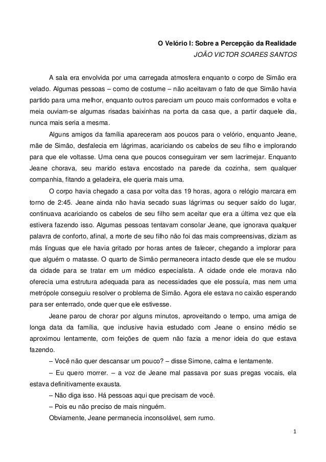 1O Velório I: Sobre a Percepção da RealidadeJOÃO VICTOR SOARES SANTOSA sala era envolvida por uma carregada atmosfera enqu...