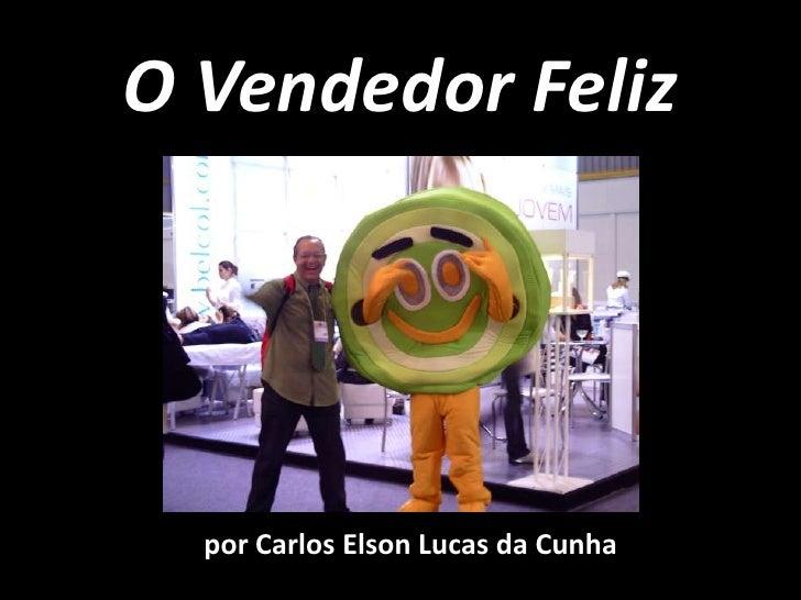 O Vendedor Feliz<br />por Carlos Elson Lucas da Cunha<br />