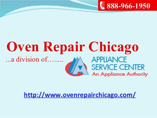 Oven Repair Chicago...a division of….....888-966-1950http://www.ovenrepairchicago.com/