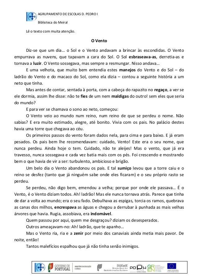 AGRUPAMENTO DE ESCOLAS D. PEDRO I  Biblioteca do Meiral  Lê o texto com muita atenção.  O Vento  Diz-se que um dia… o Sol ...
