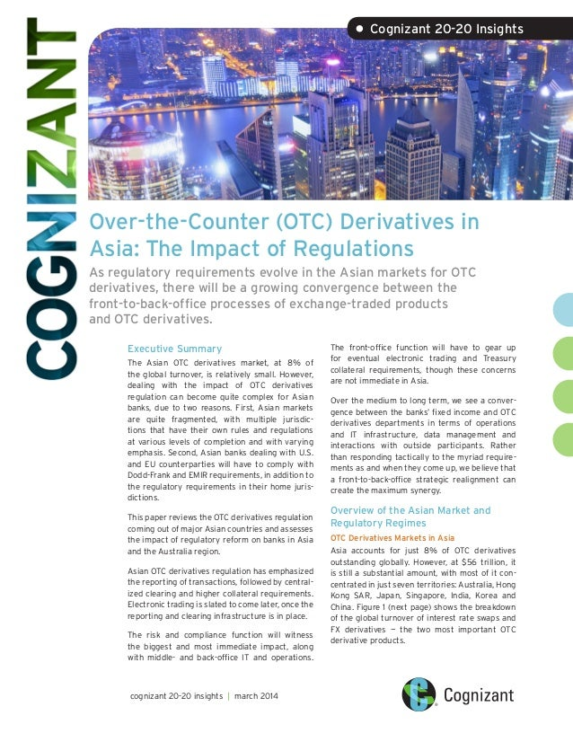 Over-the-Counter (OTC) Derivatives in Asia: The Impact of Regulations As regulatory requirements evolve in the Asian marke...