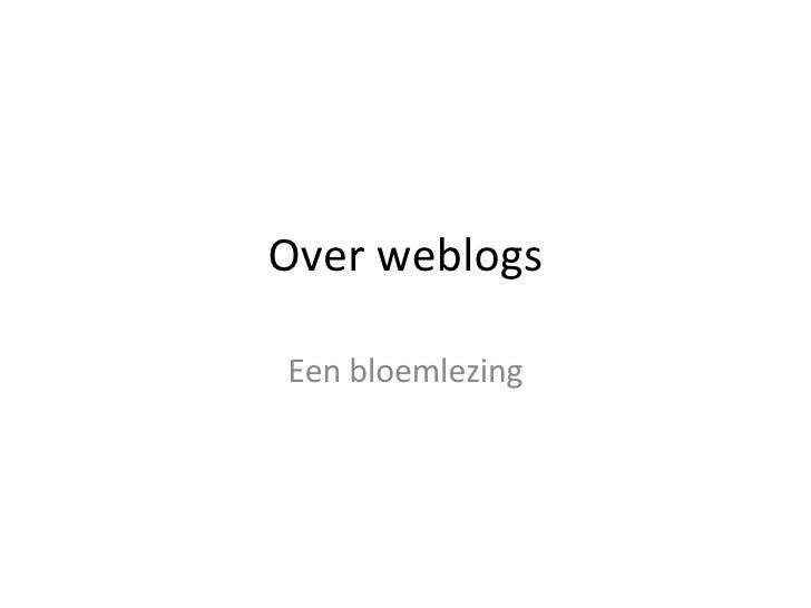 Over weblogs Een bloemlezing
