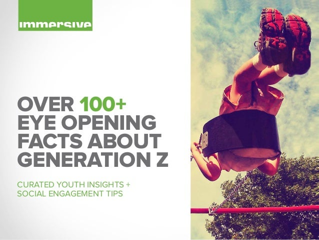 OVER 100+ EYE OPENING FACTS ABOUT GENERATION Z CURATED YOUTH INSIGHTS + SOCIAL ENGAGEMENT TIPS