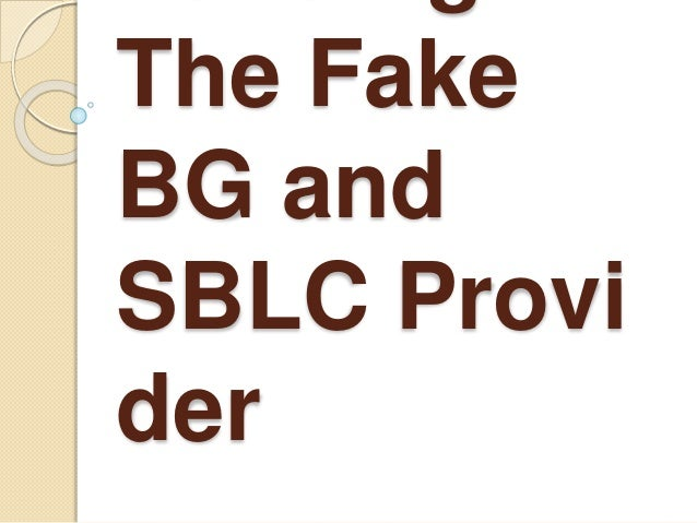 How to spot Fake Bank Guarantee provider and fake Standby Letter of Credit provider