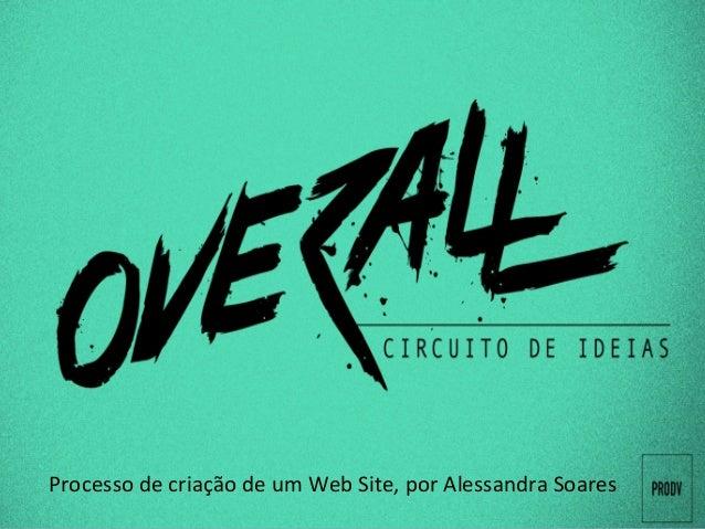 Processo  de  criação  de  um  Web  Site,  por  Alessandra  Soares