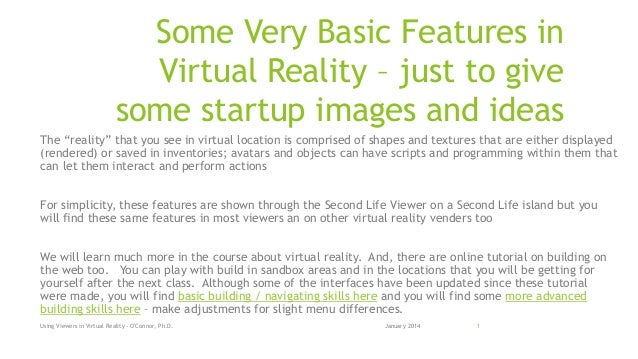 """Some Very Basic Features in Virtual Reality – just to give some startup images and ideas The """"reality"""" that you see in vir..."""