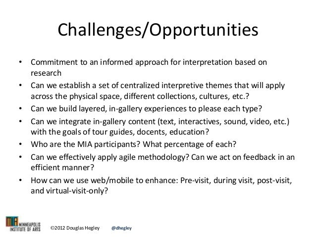 Challenges/Opportunities • Commitment to an informed approach for interpretation based on research • Can we establish a se...