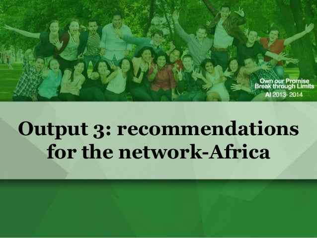 Output 3: recommendations for the network-Africa
