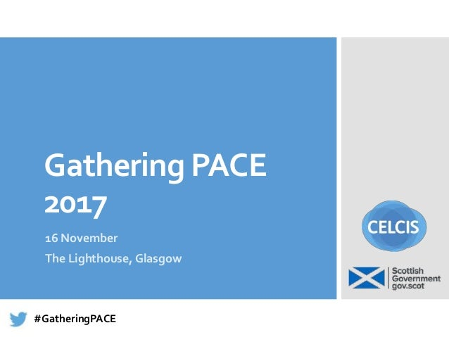 Gathering PACE 2017 16 November The Lighthouse, Glasgow #GatheringPACE