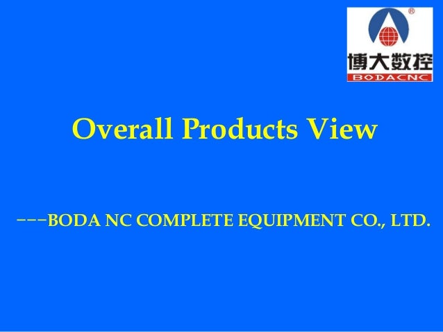 Overall Products View −−−BODA NC COMPLETE EQUIPMENT CO., LTD.