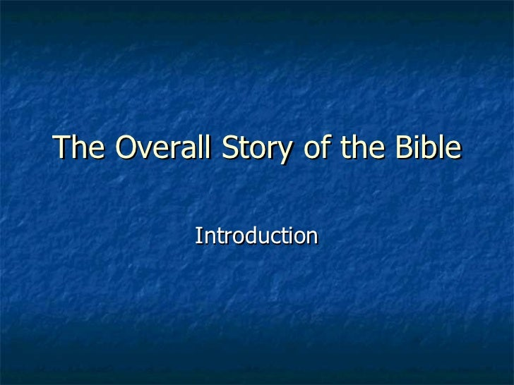 The Overall Story of the Bible Introduction