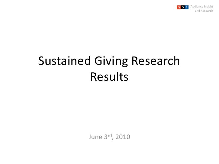 Audience Insight                               and Research     Sustained Giving Research          Results            June...